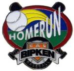 Cal Ripken Baseball Homerun Award  Pin.  Recognize the player(s) that had a dinger.  The player and coach will savor the memory of this special accomplishment with this full color enamel pin!    Exclusive Trademarked Officially Licensed League Logo!  Available here ONLY!!
