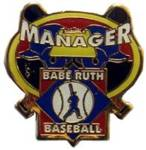 Babe Ruth Baseball Mananger Award Pin.  Show your appreciation & recognize the manager(s) that gave their valuable time, experience, and knowledge for the love of the game and for our kids with this full color enamel recognition pin with Exclusive Trademarked Officially Licensed League Logo!